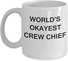 Funny Mug - World's Okayest Crew Chief - Porcelain White Funny Coffee Mug & Coffee Cup Gifts 11 OZ - Funny Inspirational a...