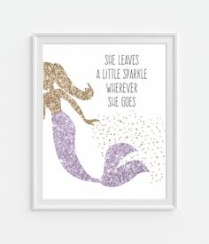 Faux Gold Glitter Mermaid Art Print - She Leaves A Little Sparkle Wherever She Goes. ***This is NOT Real Glitter But Has A Glitter Look***  Choice of Colors: Aqua (Teal), Pink, Purple, Blue, or Green.  All Gold: https://www.etsy.com/listing/450097120/mermaid-art-print-she-leaves-a-little?ref=shop_home_active_45  Silver & Aqua/Blue: https://www.etsy.com/listing/475758525/mermaid-art-print-she-leaves-a-little?ref=shop_home_act...