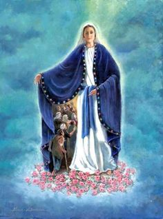O Blessed Virgin Mary, Protect us under thy blue mantle.