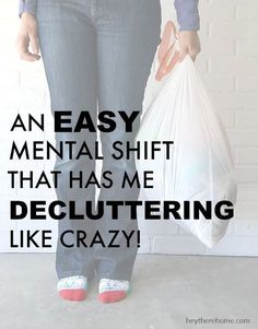 Change the way you think about why you're keeping. An easy mental shift that has me decluttering like crazy! Clutter Organization, Home Organisation, Organization Ideas, Clutter Control, Declutter Your Life, D House, Tiny House, Messy House, Organizing Your Home