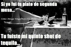 jajaja shot de tequila!!                                                                                                                                                      Más