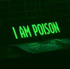 I Am Poison.