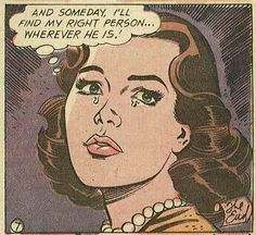 "Comic Girls Say.. ""And some day I'll find my right person..wherever he is! "" #comic #popart #vintage"