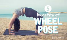 Wheel Pose increases flexibility and improves cardiovascular health. Here are 5 reasons to try this pose today.