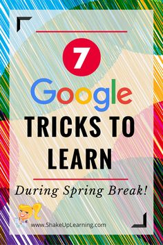 7 Google Tricks to Learn During Spring Break: Who's ready for Spring Break? I know I am! Spring Break is a great time to relax, vacation, spend time with loved ones and recharge. It is also a great time to sharpen your saw! So I have put together this quick list of Google tricks for you to try during your break. There have been some great updates to Google Apps over the last few months, and spring break is the perfect time to play and learn some new Google tricks!
