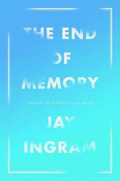 The End of Memory - Jay Ingram