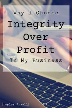 Why I Choose Integrity Over Profit In My Business!  For business owners, entrepreneurs, creatives, bloggers, and human beings.  Integrity must win over profit!