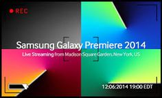 "Samsung's ""Galaxy Premiere"" 2014 live event"