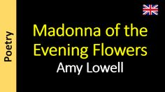 Áudio Livro - Sanderlei: Amy Lowell - Madonna of the Evening Flowers