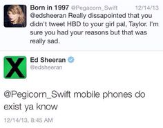 There was the time he got sassy when someone accused him of not wishing Taylor Swift a happy birthday.