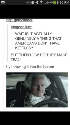 America: Dumping tea into harbors since the 1770's!