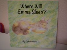"""""""Where Will Emma Sleep?""""  Cute children's picture book for kids and cat lover's alike."""