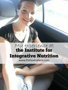 On learning to be a health coach, my experience at the Institute for Integrative Nutrition #IINHealthCoach www.thatswhatieat.com