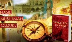 Türkler Neden ve Nasıl Müslüman Oldu? - ARZ DERGİSİ