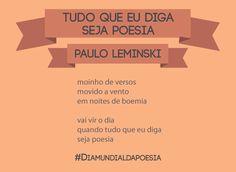 Tudo que eu diga seja poesia - Paulo Leminski