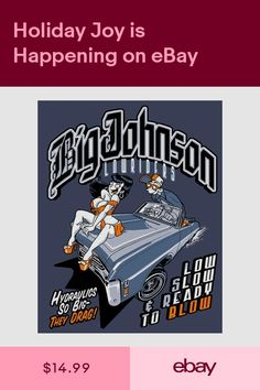6b9a135d BIG JOHNSON Lowriders low slow and ready to blow Tee Hilarious Big Johnsons