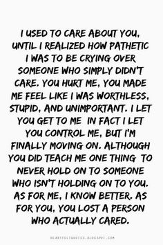 Heartfelt Love And Life Quotes: You hurt me Real Quotes, Mood Quotes, True Quotes, Positive Quotes, You Hurt Me Quotes, You Are Pathetic Quotes, Quotes About Cheaters, It Hurts Quotes, Care About You Quotes
