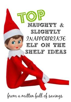 Do you have an Elf on the Shelf? Our Elf likes to get a little naughty at times. I've also scoured the web and find more Elves that like to do Naughty and Slightly Inappropriate things- Hence the TOP Elf on the Shelf Ideas!