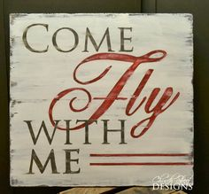 Come Fly With Me! This beautiful, Vintage Airplane art is perfect for any office, living room or nursery. This beautiful hand painted sign with bold lettering and distressed quality, makes a unique statement piece that inspires travel and adventure.  ***TO VIEW THE SMALLER SIZE Click Here*** https://www.etsy.com/listing/187805905/hand-painted-sign-come-fly-with-me-by?ref=shop_home_active_2  SPECS: * The sign measures approx 22 x 24 or 16.5x18 (Choose size from dr...
