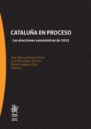 Cataluña en proceso : las elecciones autonómicas de 2015.    Tirant lo Blanch, 2017