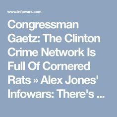 Congressman Gaetz: The Clinton Crime Network Is Full Of Cornered Rats » Alex Jones' Infowars: There's a war on for your mind!