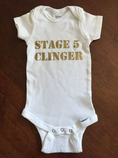 Stage 5 Clinger Funny Baby Onesie by ScoutsBooTique on Etsy