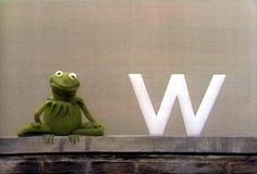Sesame Street > Always been a favorite especially because of the genius of Jim Henson.  This is Kermit and the letter W in an image taken from the premiere episode of Sesame Street which ran on December 10, 1969.