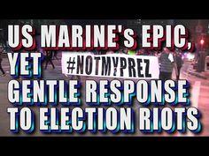 Marine's EPIC Veteran's Day Response To #NotMyPresident Anti-Trump Riots - Freedom Outpost