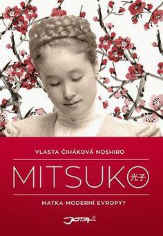 Lucy's Fine Arts - Knižní blog a něco navíc: Mitsuko - Vlasta Čiháková Noshiro (Recenze)