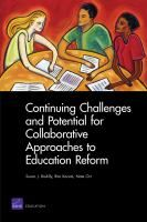 Continuing challenges and potential for collaborative approaches to education reform by Susan J.  Bodilly, Rita Karam, Nate Orr
