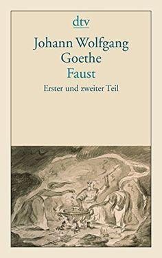 Johann Wolfgang von Goethe, Faust. Erster und zweiter Teil | Goethes berühmtestes Werk: An diesem Klassiker kommt niemand vorbei, der sich mit deutscher Literatur beschäftigt. | www.redaktionsbuero-niemuth.de
