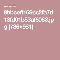 9bbceff169cc2fa7d13fd01b83af6063.jpg (736×981)