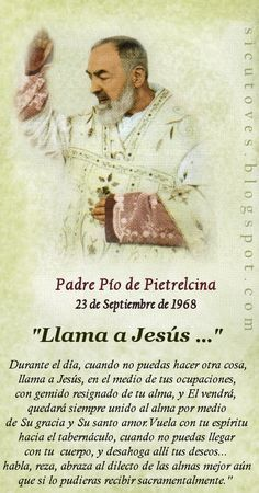 ORACIÓN AL SAGRADO CORAZÓN DE JESÚS QUE RECITABA A DIARIO EL PADRE PÍO DE PIETRELCINA ¡ O h, Jesús mío! que dijis...