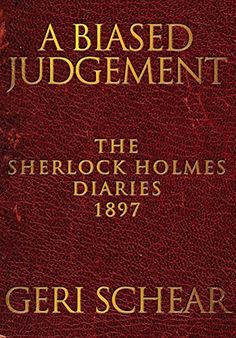 A Biased Judgement: The Sherlock Holmes Diaries 1897 by Geri Schear http://smile.amazon.com/dp/178092674X/ref=cm_sw_r_pi_dp_CNLbwb0HGVKNE