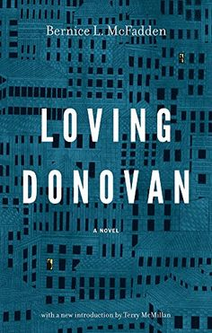 "Loving Donovan by Bernice L. McFadden http://www.amazon.com/dp/1617753181/ref=cm_sw_r_pi_dp_Jknzub1M27Z1V  REISSUE with new Introduction by Terry McMillan..  ""Bernice L. McFadden is one of the best contemporary literary writers out there today...Her brilliance, her talent as a novelist, is the very life she breathes into all of her characters."" --Terry McMillan, from the Introduction"