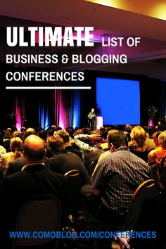 Find the Ultimate list of business and blogging conferences @comoblog.com/conferences