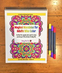 Magical Mandalas for Adults Who Color - Live Your Life in Color Series, Vol. 10