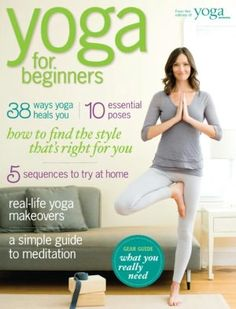 I love yoga. If you're new to it or curious about it, Yoga Journal's Yoga for Beginners 2012