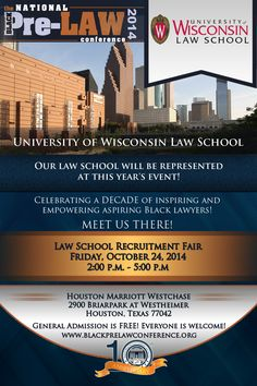 University of Wisconsin Law School will be represented at this year's Law School Recruitment Fair at the 10th Annual National Black Pre-Law Conference on Friday, October 24, 2014 from 2:00 p.m. until 5:00 p.m. at the Houston Marriott Westchase in Houston, Texas. Registration is FREE! We'd love to meet you there! http://www.blackprelawconference.org/ #blackprelawconference #recruitingfutureblacklawyers