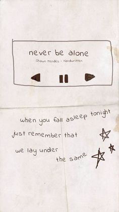 Shawn mendes, never be alone, and lyrics image Shawn Mendes Songs, Shawn Mendes Quotes, Shawn Mendes Tumblr, Shawn Mendes Album, Music Quotes, Music Lyrics, Life Quotes, Cute Song Lyrics, Qoutes