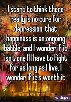 22 Honest Confessions From People Struggling With Depression I never wonder if it's worth it though. Depression Hurts, Living With Depression, How To Cure Depression, Dealing With Depression, How I Feel, How Are You Feeling, My Demons, Depression Treatment