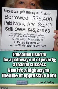 The cost of higher education causes poverty these days.
