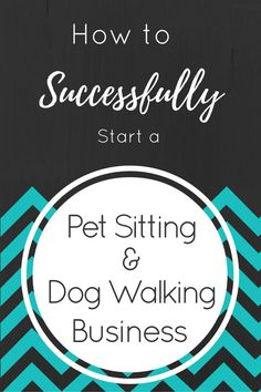 Detailed article on how to start a  pet sitting and dog walking small business.  A great way to work from home!