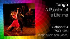 Let 3 musicians, 2 dancers, and a vocalist sweep you away with the passion and romance of TANGO at Horizon Stage on  Oct 24/14. Originating in the 1890s in South America, the tango is now hugely popular around the world. Ensemble Romulo Larrea tirelessly explore the pulsating tango world, distinguishing themselves as outstanding ambassadors of the genre. Tickets: $35/$30 www.ensembleromulolarrea.com Tango, Dancers, South America, Musicians, Around The Worlds, Romance, Passion, Seasons, Popular