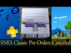 PS Plus Price Increase Nintendo Switch Minecraft Patch All SNES Classic Pre-Orders Canceled