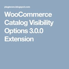WooCommerce Catalog Visibility Options 3.0.0 Extension
