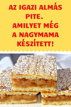 Olyan, mint amilyet még a nagyim készített! #pite #almás Bakery Recipes, My Recipes, Dessert Recipes, Cooking Recipes, Hungarian Desserts, Hungarian Recipes, Sweets Cake, Cookie Desserts, Smoothie Fruit