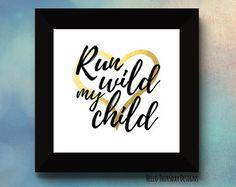 Run Wild My Child // Typography Print // Nursery Print // Gold Heart // 12x12