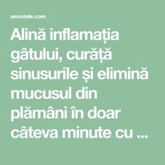 Alină inflamația gâtului, curăță sinusurile și elimină mucusul din plămâni în doar câteva minute cu un amestec de vis! - Secretele.com Health And Wellness, Health Tips, Mental Health, Health Fitness, Healthy Nutrition, Healthy Recipes, Arthritis Remedies, Sinus Infection, Good To Know