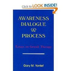 Awareness, Dialogue and Process  Gary Yontef
